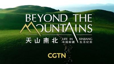 CGTN: Más allá de las montañas: la vida en Xinjiang (PRNewsfoto/CGTN)